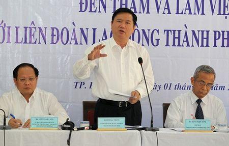 Bi thu Dinh La Thang: Cong doan TP.HCM phai khac la - Anh 1