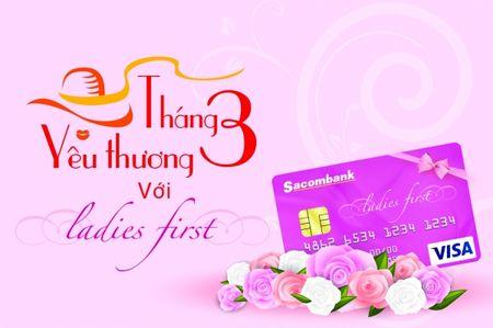 Sacombank uu dai suot thang 3 nhan ngay Quoc te Phu nu - Anh 1