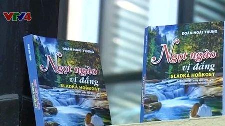 """""""Ngot ngao vi dang"""" - Cuon sach ve tinh huu nghi Viet Nam - Tiep Khac - Anh 1"""