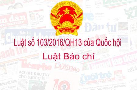 Luat Bao chi 2016 chinh thuc co hieu luc: 9 diem moi can biet - Anh 1