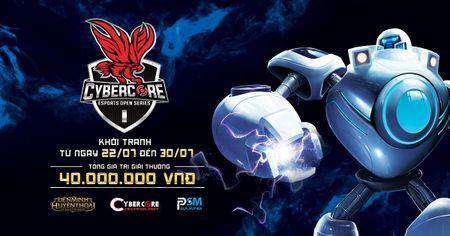 CyberCore Esports Open Series (CEOS) se co giai thuong 40 trieu dong - Anh 1
