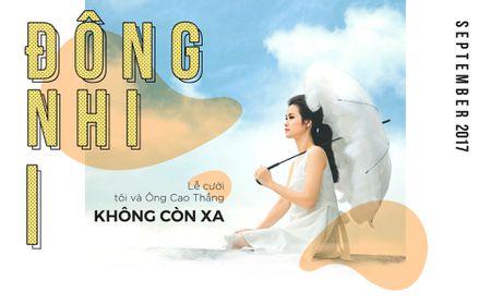 Dong Nhi: 'Le cuoi cua toi va Ong Cao Thang khong con xa' - Anh 2