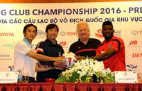 Toyota Mekong Club Championship 2016: Chủ quyết thắng, khách tự tin