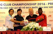 Toyota Mekong Club Championship 2016: Chủ nhà buộc phải thắng