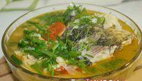 Công thức nấu canh chua cá rô phi dành cho mùa hè