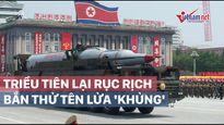 Triều Tiên lại rục rịch bắn thử tên lửa 'khủng'
