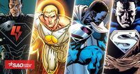 Những phiên bản Superman 'điên cuồng' nhất mà bạn chưa từng nghe danh