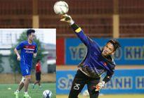 Thủ môn Sỹ Huy có suất dự phòng, Văn Toàn muốn 'cứ ra sân là ghi bàn'