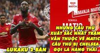 Biếm họa 24h: Lập cú đúp cho MU, Lukaku vẫn phải 'ngả mũ' trước Matic