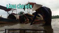 Làng cào hến hơn 300 năm ven sông La ở Hà Tĩnh