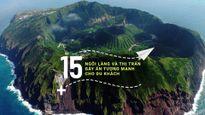 15 ngôi làng và thị trấn gây ấn tượng mạnh cho khách quốc tế