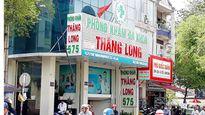 Vụ Phòng khám Thăng Long móc túi bệnh nhân: Thanh tra y tế đâu?