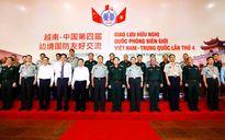 Bắt đầu giao lưu quốc phòng biên giới Việt - Trung lần thứ 4