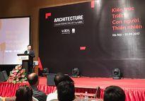 Hội thảo 'Kiến trúc - Triết lý - Con người - Thiên nhiên' có sự tham dự của nhiều kiến trúc sư hàng đầu
