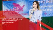 """Mỹ Tâm trình diễn ca khúc """"Dạ Cổ Hoài Lang"""" trong chuyến từ thiện nhân mùa Vu Lan"""
