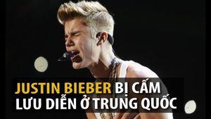 Justin Bieber bị cấm lưu diễn ở Trung Quốc