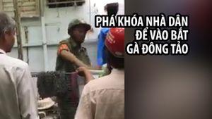 Đoàn kiểm tra phường phá cửa nhà dân để vào bắt gà Đông Tảo bạc triệu
