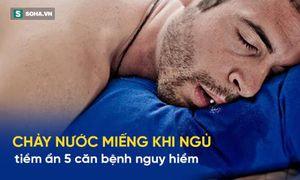Cảnh báo 5 bệnh dễ mắc nếu hay chảy nước miếng khi ngủ