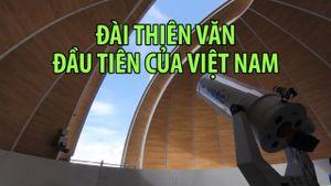 Cận cảnh đài thiên văn đầu tiên của Việt Nam đặt tại Nha Trang