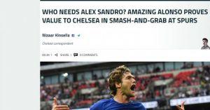 Chelsea hạ Tottenham: Báo chí phát cuồng vì Alonso, chê Morata quá tệ