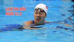 Lịch thi đấu đoàn thể thao Việt Nam ngày 22.8