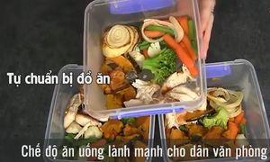 Tiết lộ chế độ ăn uống lành mạnh cho dân văn phòng