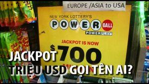 Người Mỹ cầu may với giải Jackpot 700 triệu USD