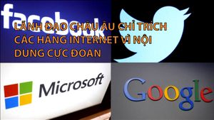 Lãnh đạo Châu Âu chỉ trích các hãng Internet vì nội dung cực đoan