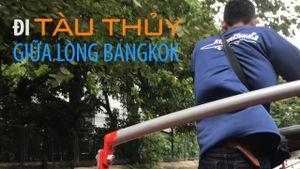 Đi tàu thủy giữa lòng Bangkok