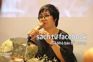 Cuốn sách bước ra từ Facebook của nhà báo Đỗ Hương
