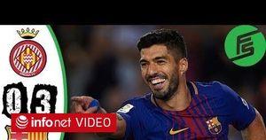 Girona - Barcelona: Suarez giải cơn khát bàn thắng