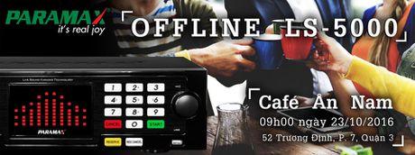 Moi tham du offline trai nghiem dau karaoke PARAMAX LS-5000 vao 23/10 tai TP. HCM - Anh 1