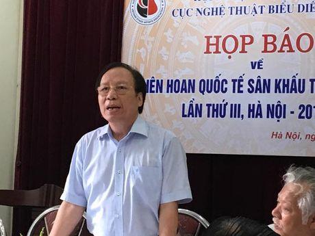 22 quoc gia dang ky du Lien hoan quoc te san khau thu nghiem tai Viet Nam - Anh 2