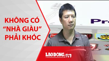 Bong da nong nhat tuan: Khong co 'nha giau' nao phai khoc - Anh 1