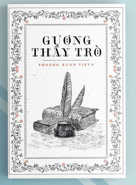 Tai ban 'Guong thay tro' cua hoc gia Hoang Xuan Viet - Anh 1