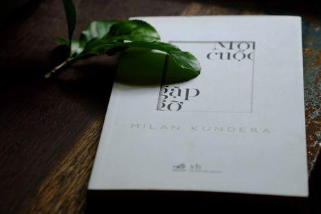 Tro chuyen cung Milan Kundera trong 'Mot cuoc gap go' - Anh 1