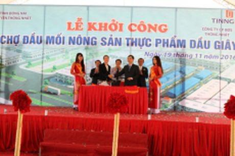 Khoi cong cho dau moi nong san tai Dong Nai - Anh 1