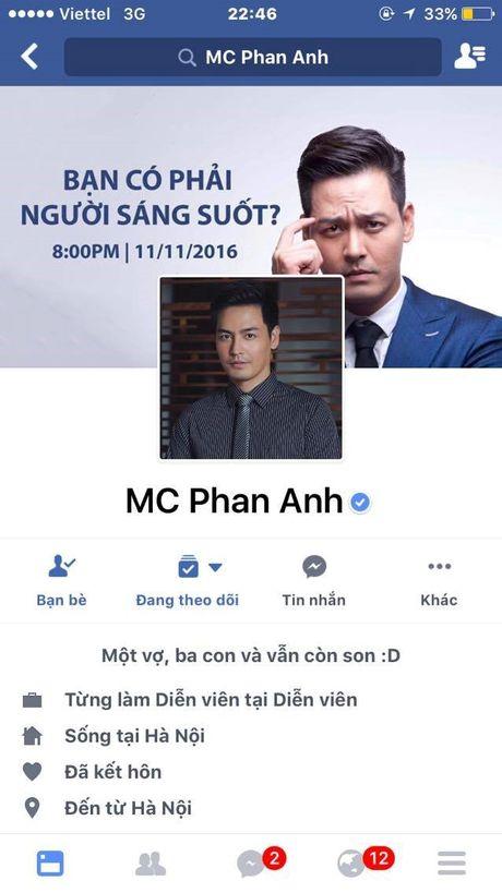Ly do MC Phan Anh bat ngo tam thoi khoa Facebook - Anh 2