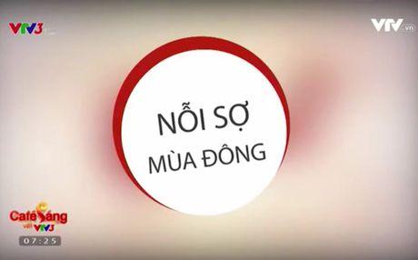 Cafe Sang voi VTV3: Cuoi vo bung voi noi so mang ten mua Dong - Anh 1
