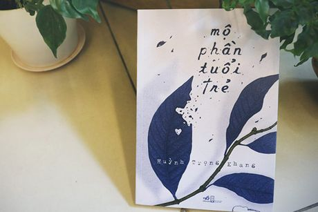 Huynh Trong Khang - tac gia 'Mo phan tuoi tre': 'Toi chi muon la nguoi viet tu te' - Anh 2