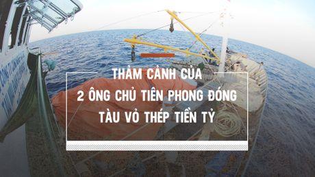 Tham canh cua 2 ong chu tien phong dong tau vo thep tien ty - Anh 1