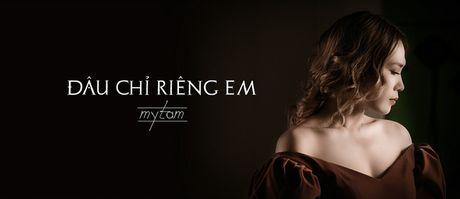My Tam tung hit moi 'Dau chi rieng em' khien fan me met - Anh 2