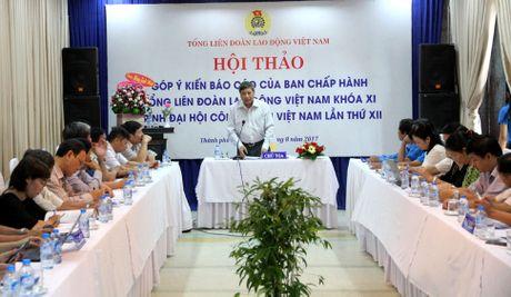 Gop y bao cao BCH Tong LDLDVN khoa XI trinh Dai hoi XII: Nhieu y kien thang than, thiet thuc - Anh 1