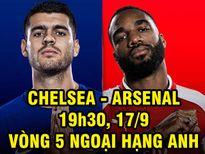 Nhận định bóng đá Chelsea – Arsenal: Rực cháy derby London