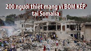 200 người chết vì đánh bom khủng bố tại Somalia