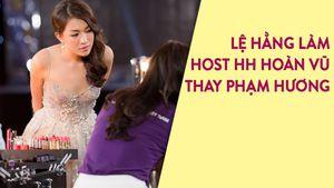 Lệ Hằng thay Phạm Hương làm host Hoa hậu Hoàn vũ 2017
