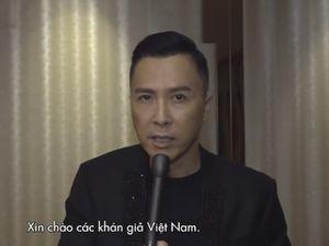 Ngôi sao võ thuật Chân Tử Đan gửi lời chào đến khán giả Việt