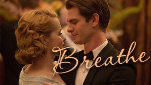 'Breathe': Đâu chỉ là phim tình cảm lãng mạn mà còn mang tính nhân văn, chứa đầy tính người