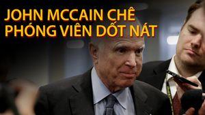 Vì sao Thượng nghị sĩ McCain chê phóng viên 'dốt nát'?