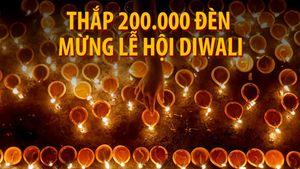 Kỷ lục thế giới: 200.000 đèn bừng sáng mừng lễ Diwali